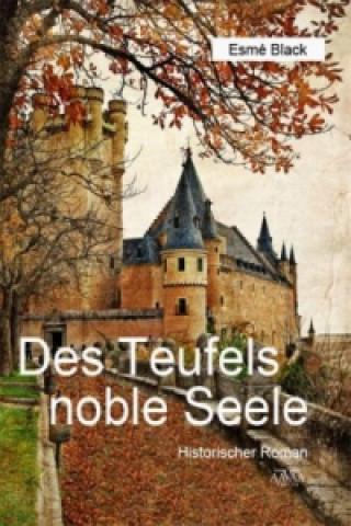 Des Teufels noble Seele. Bd.1