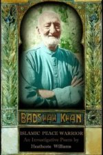 Badshah Khan: Islamic Peace Warrior