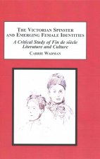 Victorian Spinster and Emerging Female Identities