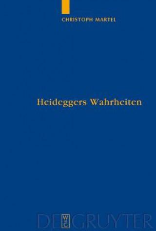 Heideggers Wahrheiten