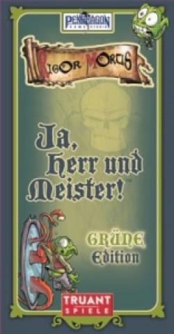 Ja, Herr und Meister, GRÜNE Edition