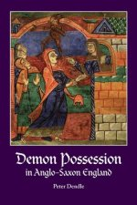 Demon Possession in Anglo-Saxon England