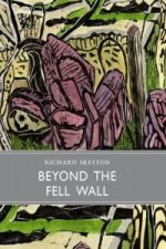 Beyond the Fell Wall