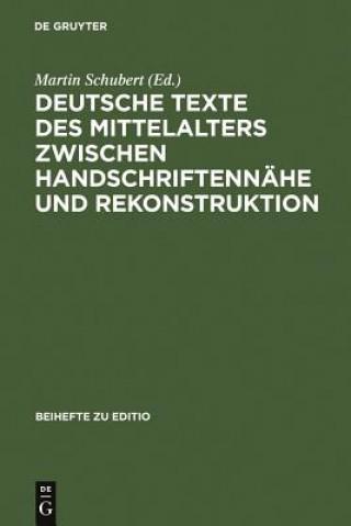 Deutsche Texte Des Mittelalters Zwischen Handschriftennahe Und Rekonstruktion