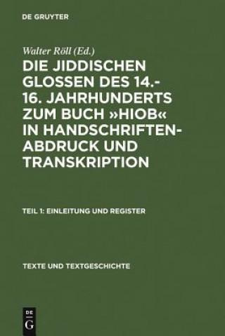 Jiddischen Glossen Des 14.-16. Jahrhunderts Zum Buch Hiob in Handschriftenabdruck Und Transkription