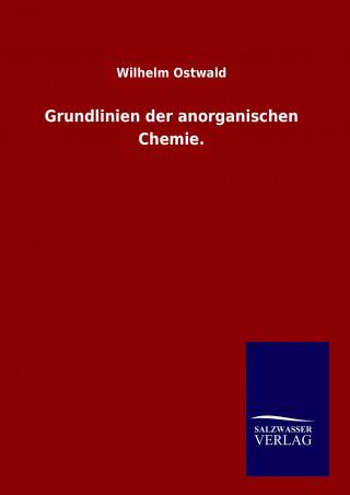 Grundlinien der anorganischen Chemie.