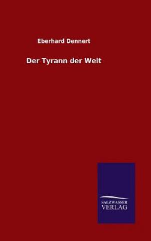 Der Tyrann Der Welt