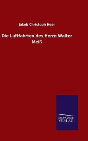 Die Luftfahrten Des Herrn Walter Meiss
