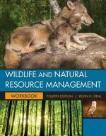 Student Workbook for Deal S Wildlife and Natural Resource Management, 4th