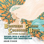 Brothers Grimm Coloring Book and Other Classic Fairy Tales