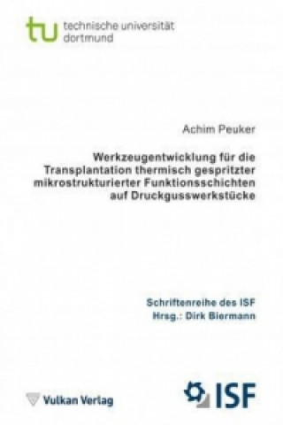 Werkzeugentwicklung für die Transplantation thermisch gespritzter mikrostrukturierter Funktionsschichten auf Druckgusswerkstücke