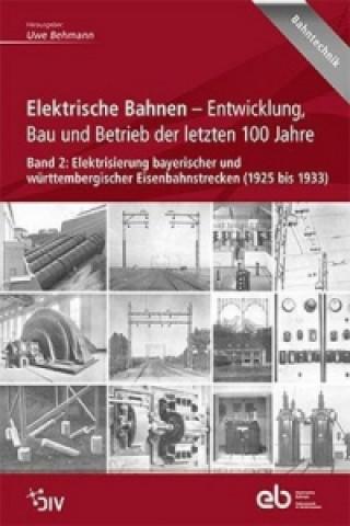 Elektrische Bahnen - Entwicklung, Bau und Betrieb der letzten 100 Jahre. Bd.2