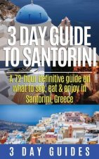 3 Day Guide to Santorini, a 72-Hour Definitive Guide on What