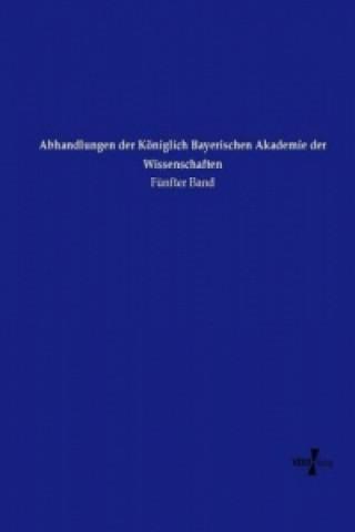 Abhandlungen der Königlich Bayerischen Akademie der Wissenschaften
