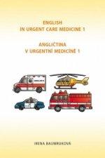 Angličtina v urgentní medicíně 1/English in Urgent Care Medicine 1
