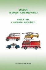Angličtina v urgentní medicíně 2/English in Urgent Care Medicine 2