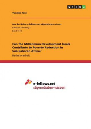 Can the Millennium Development Goals Contribute to Poverty Reduction in Sub-Saharan Africa?