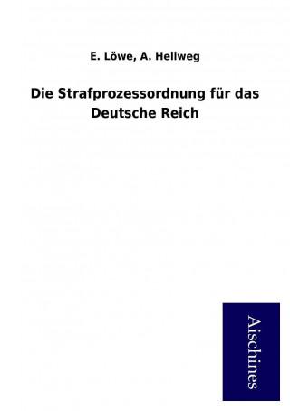 Die Strafprozessordnung für das Deutsche Reich