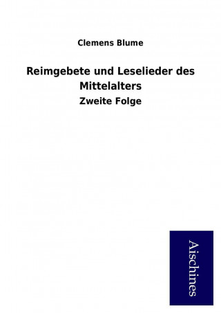 Reimgebete und Leselieder des Mittelalters