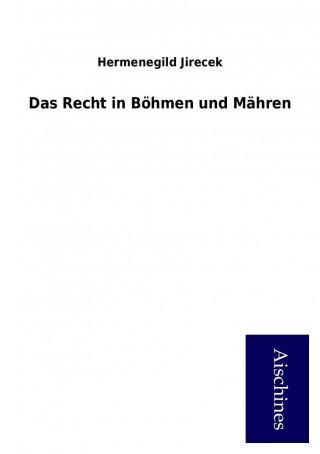 Das Recht in Böhmen und Mähren