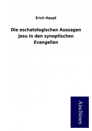Die eschatologischen Aussagen Jesu in den synoptischen Evangelien