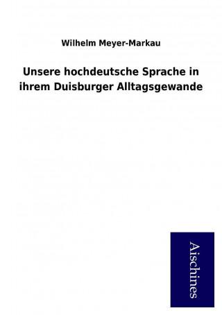 Unsere hochdeutsche Sprache in ihrem Duisburger Alltagsgewande