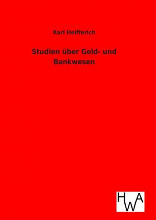 Studien über Geld- und Bankwesen