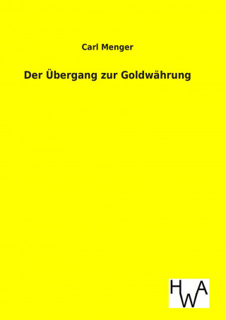 Der Übergang zur Goldwährung