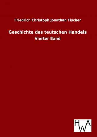 Geschichte des teutschen Handels