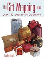 The Gift Wrapping Book: Over 150 Ideas for All Occasions