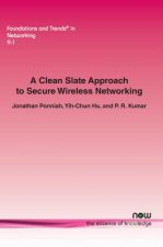 Clean Slate Approach to Secure Wireless Networking