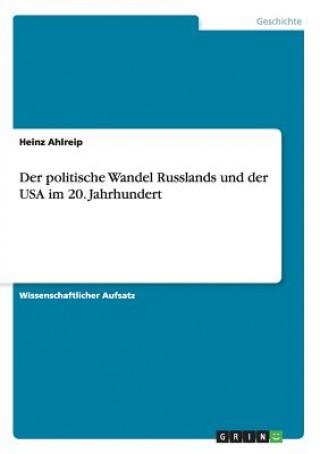 politische Wandel Russlands und der USA im 20. Jahrhundert