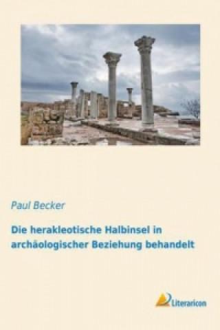 Die herakleotische Halbinsel in archäologischer Beziehung behandelt