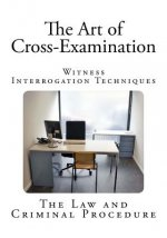 Art of Cross-Examination