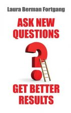 Ask New Questions, Get Better Results
