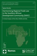 Harmonising Regional Trade Law in the Southern African Development Community (SADC)