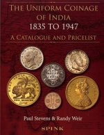 Uniform Coinage of India 1835-1947: A Catalogue and Pricelis