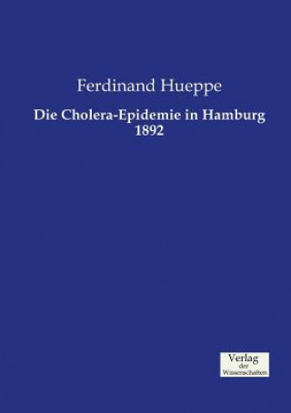 Die Cholera-Epidemie in Hamburg 1892