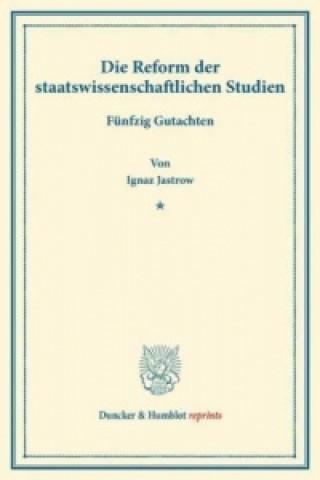 Die Reform der staatswissenschaftlichen Studien.
