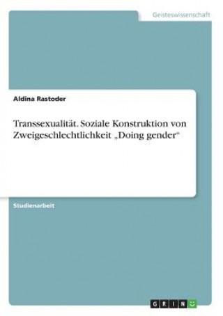 Transsexualit t. Soziale Konstruktion Von Zweigeschlechtlichkeit doing Gender