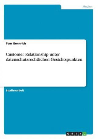 Customer Relationship unter datenschutzrechtlichen Gesichtspunkten
