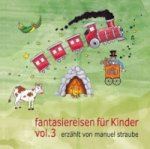 Fantasiereisen für Kinder, 1 Audio-CD. Vol.3