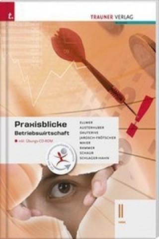 Praxisblicke - Betriebswirtschaft II HAK