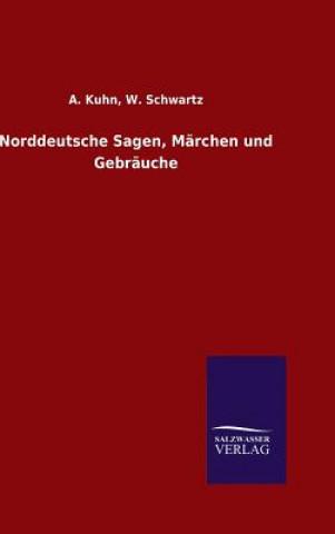 Norddeutsche Sagen, Marchen Und Gebrauche