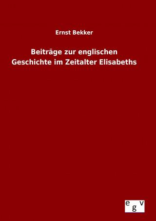 Beiträge zur englischen Geschichte im Zeitalter Elisabeths