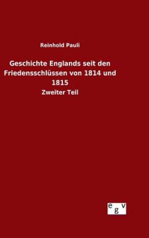 Geschichte Englands Seit Den Friedensschl ssen Von 1814 Und 1815
