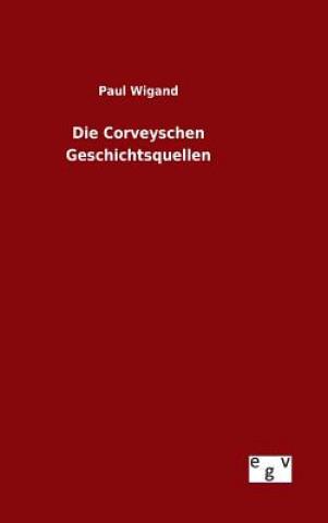 Die Corveyschen Geschichtsquellen