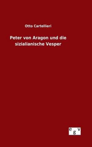 Peter Von Aragon Und Die Sizialianische Vesper