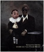 Ransome Stanley - Where do you come from?