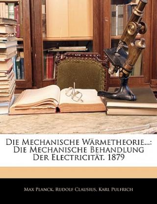 Die Mechanische Wärmetheorie: Die Mechanische Behandlung Der Electricität. 1879, ZWEITER BAND